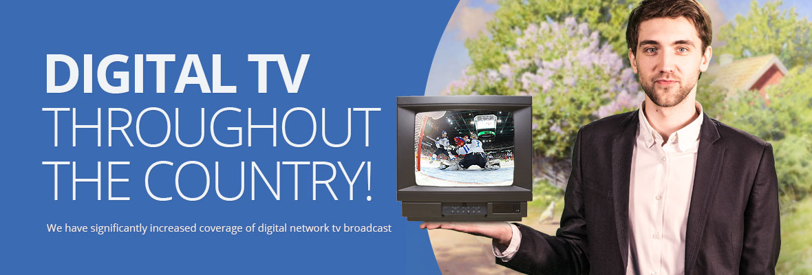 Digital TV throughout the country!